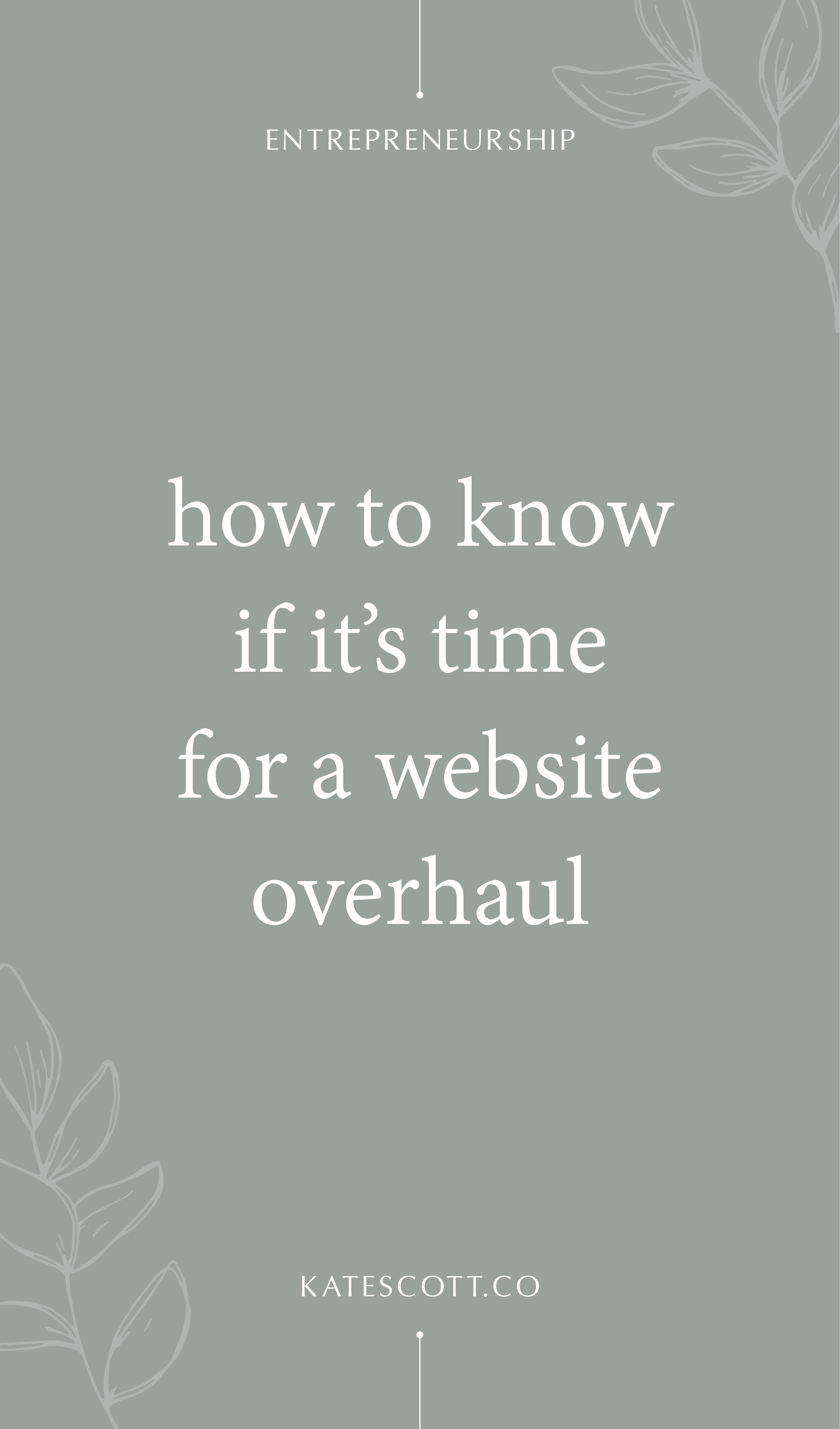Is it time to redesign your website? Here are 5 signs that you definitely need a new website. | Web Design Tips | Entrepreneur Tips | Small Business Tips | Solopreneur Tips | Blogging Tips