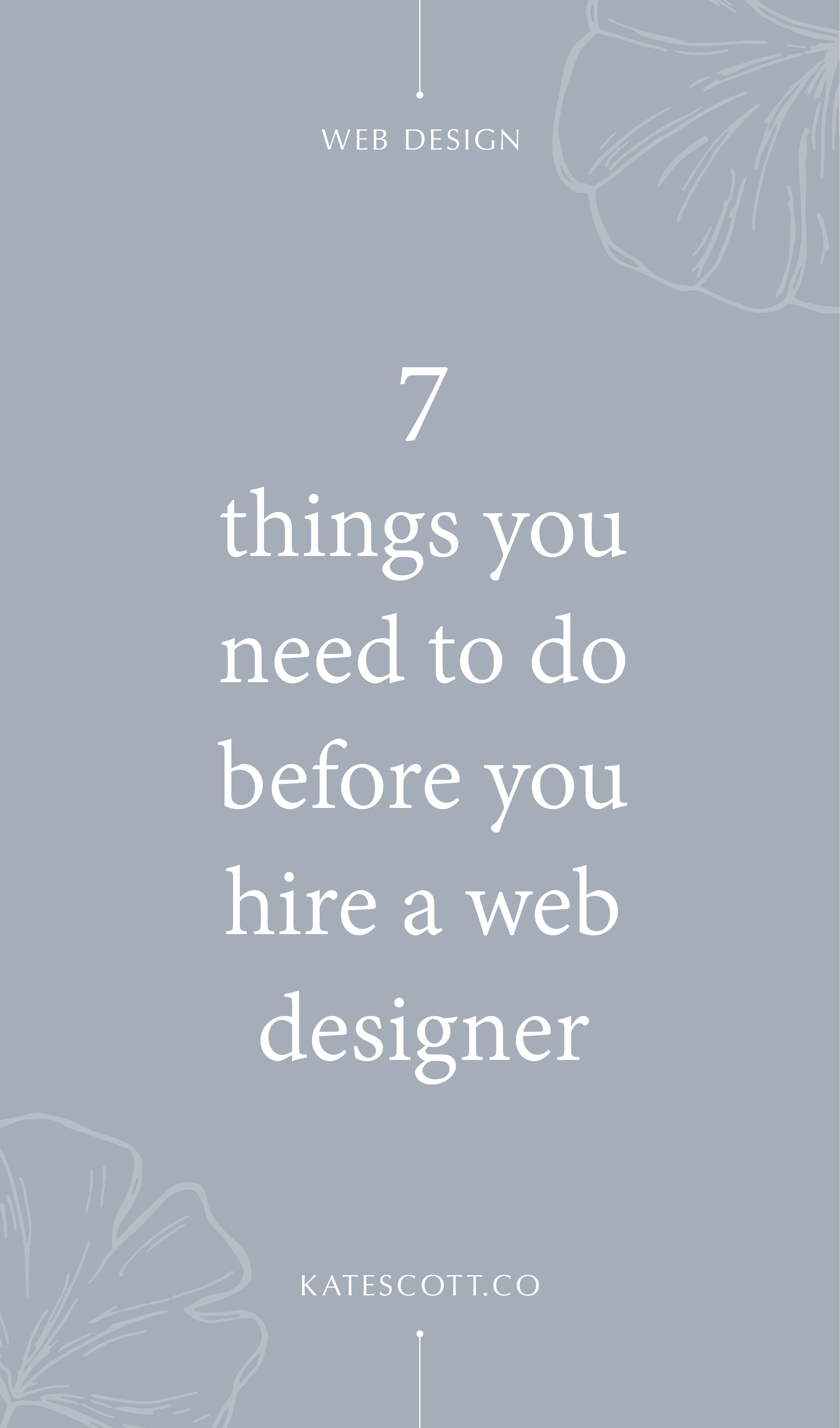 Ready to take the next step in your business evolution and hire a professional web designer? Here are 7 things you need to do before you sign the contract. | Hire a Web Designer | Web Designer Business | Web Design Tips | Professional Web Design Business | Female Entrepreneur | Small Business | #entrepreneur #businesstips #webdesign
