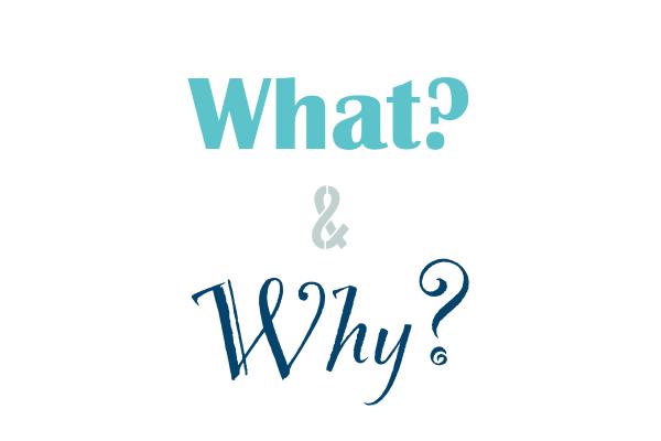 What & Why.jpg