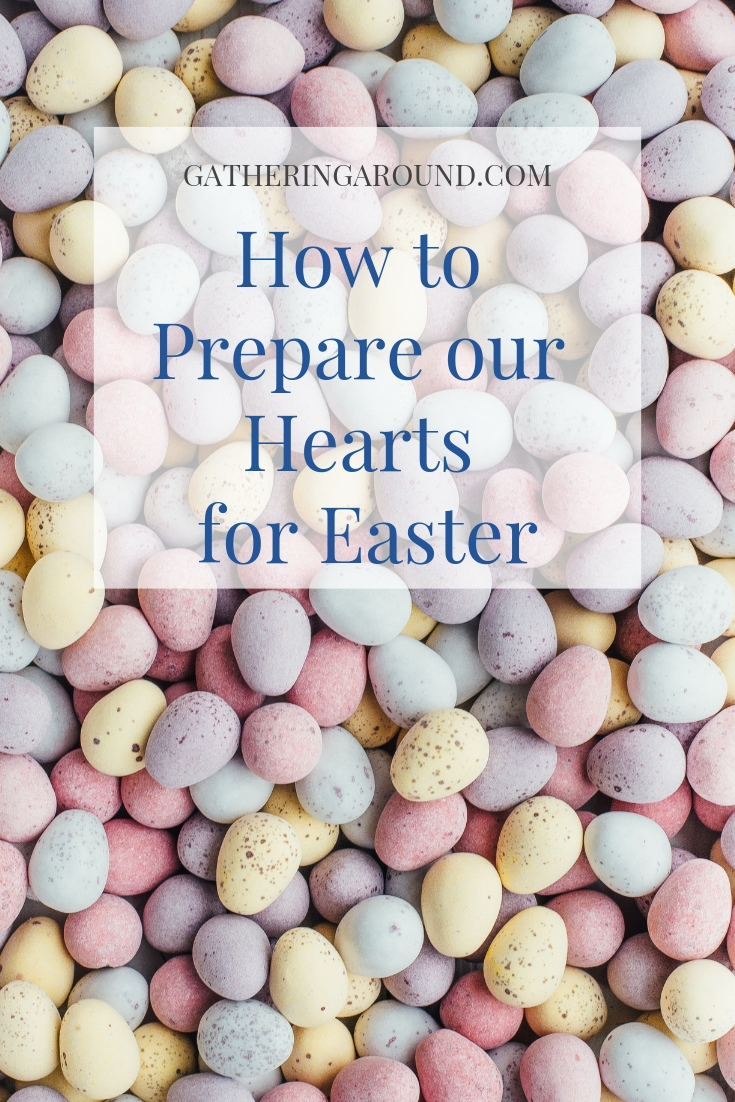 How to Prepare our Hearts for Easter
