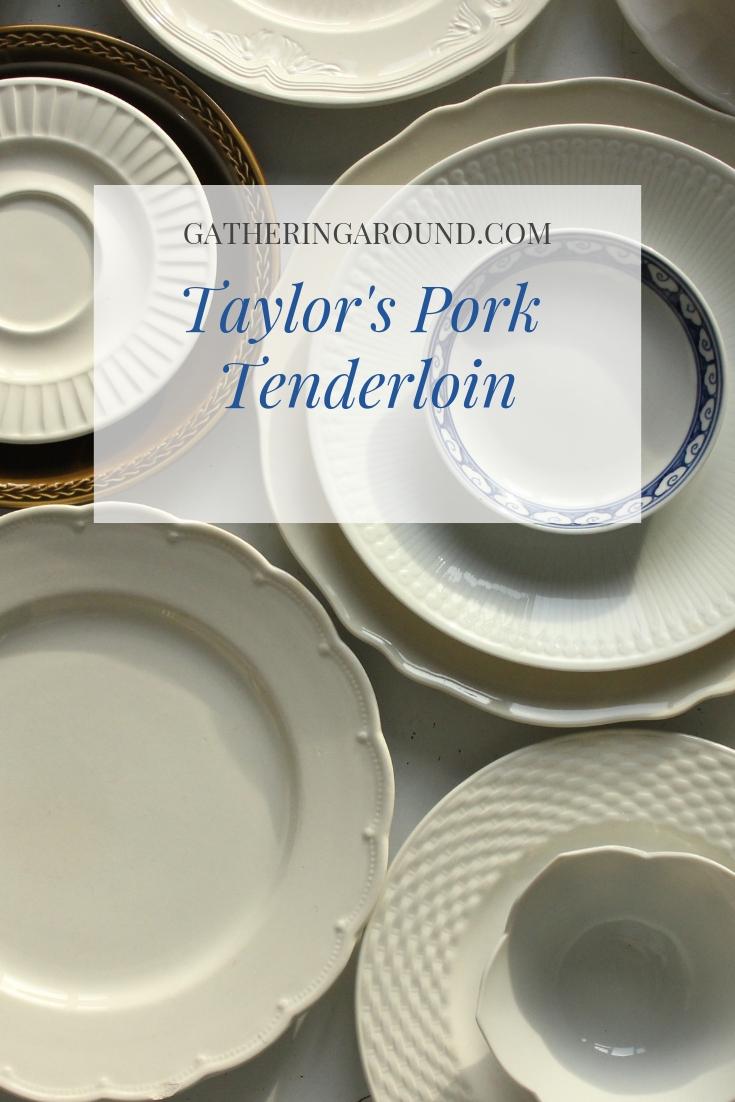 Taylor's Pork Tenderloin