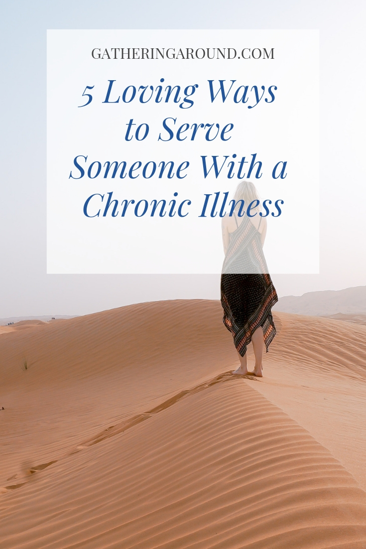 5 Loving Ways to Serve Someone With a Chronic Illness