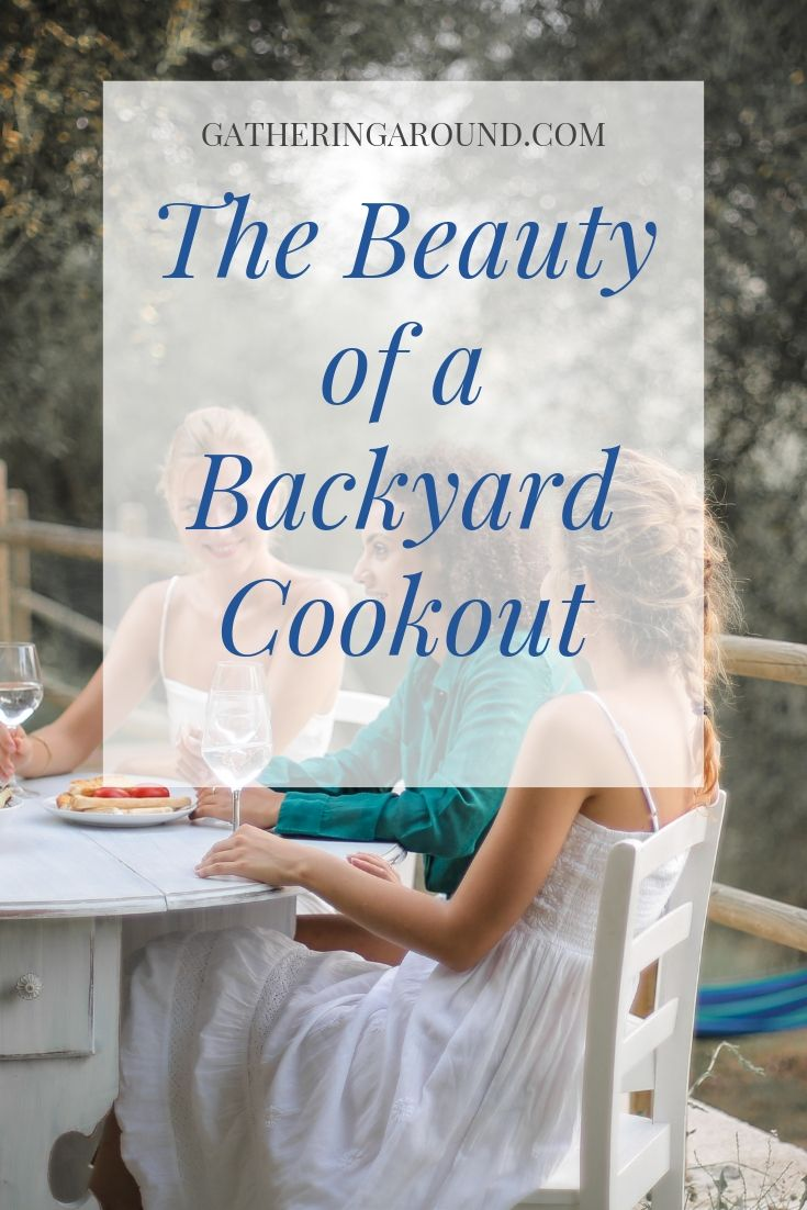 The Beauty of a Backyard Cookout
