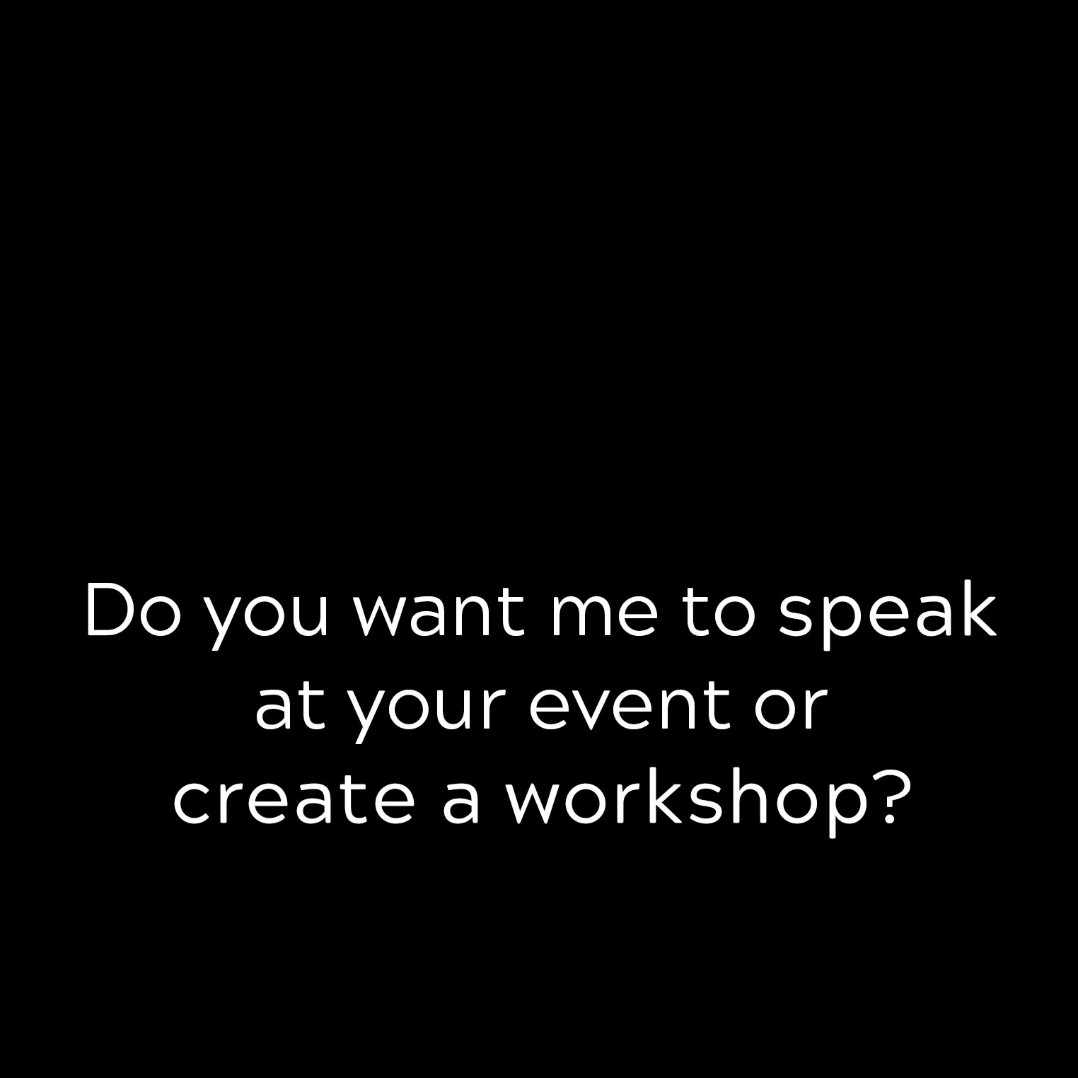 for speaking & workshops - I've spoken across the nation from Harvard to The Young Entrepreneur's Convention on topics ranging from entrepreneurship & innovation to empowering female entrepreneurs and leaders to build and do something that matters. Check out where I've spoken here.I conduct workshops that facilitate helping entrepreneurs and female leaders get unstuck. Whether that be in showing you how to put together a strategy for getting there to bringing out your most badass authentic self in any setting.