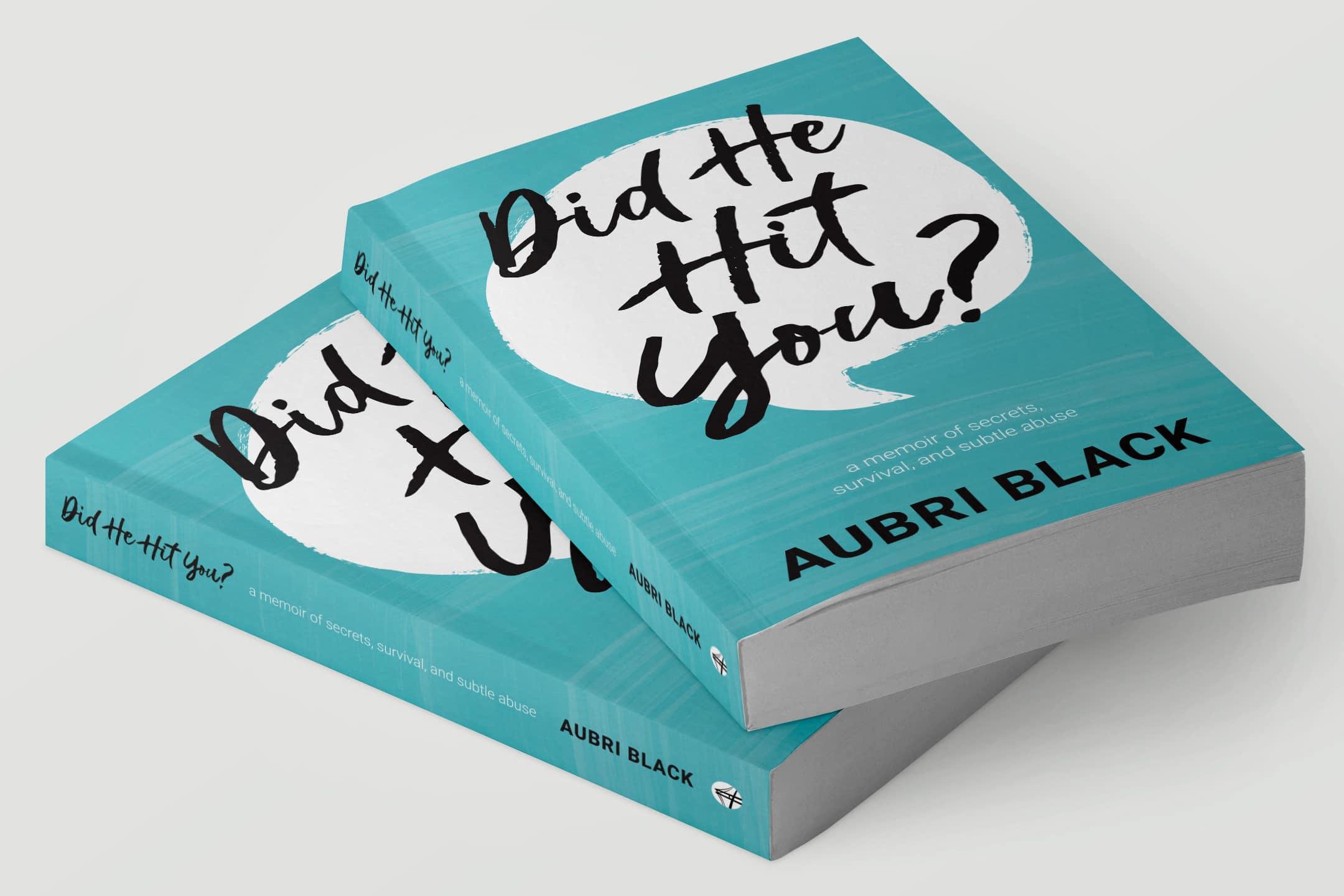 Aubri-Black-Did-He-Hit-You-Interior-2.jpg