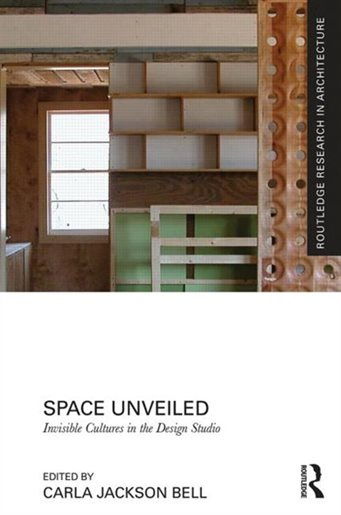 Space Unveiled edited by Carla Jackson Bell, The American Institute or Architects Archives, Washington, DC, 2015