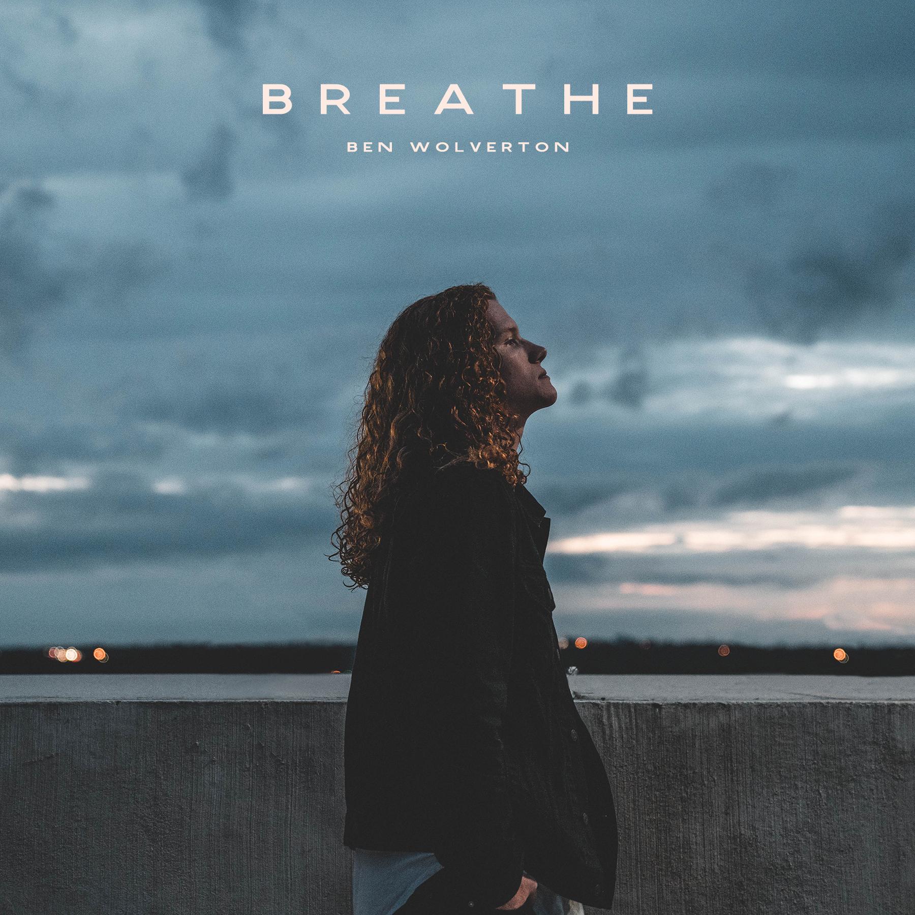 Ben Wolverton: Breathe