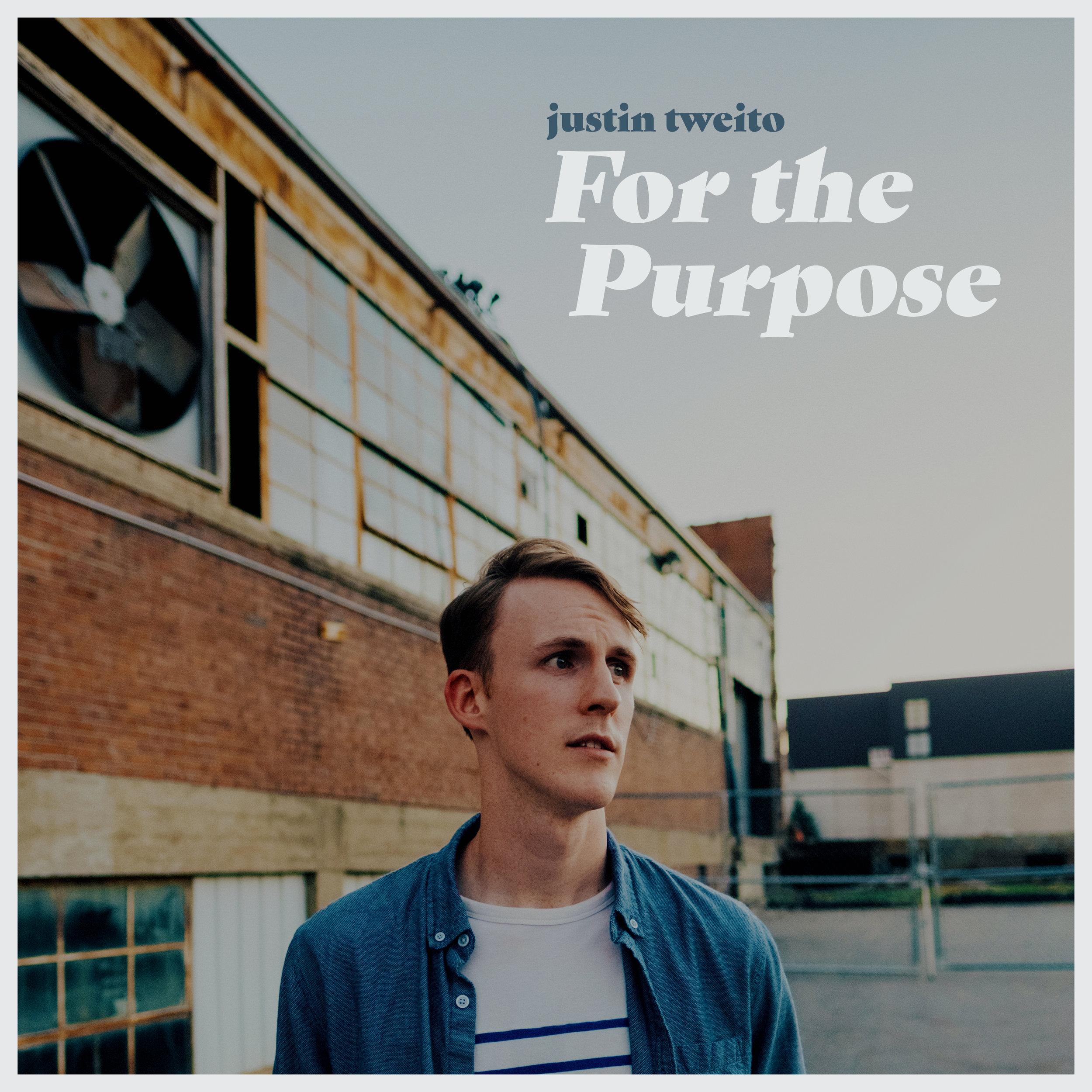 Justin Tweito: For the Purpose