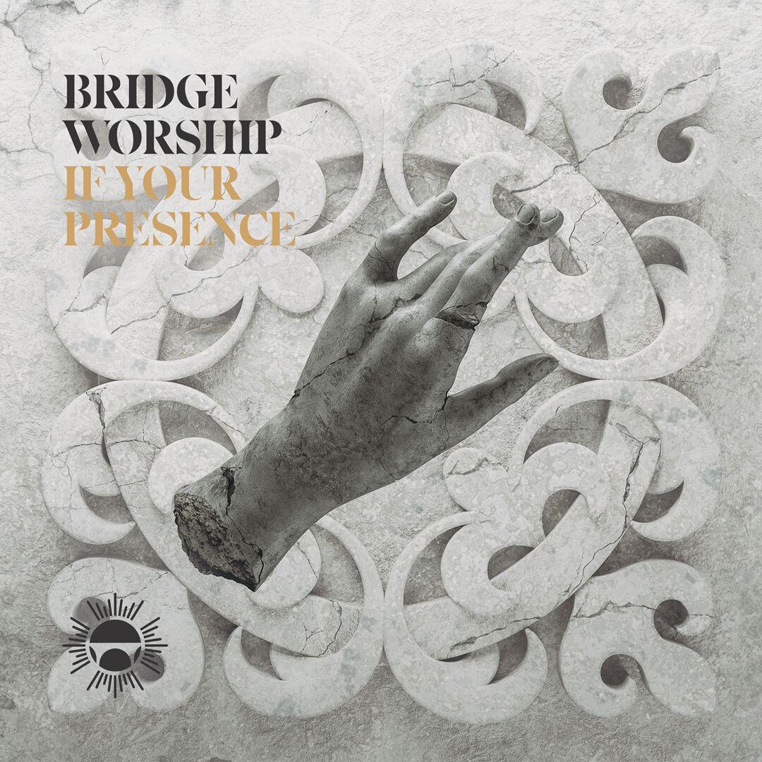 Bridge Worship: If Your Presence