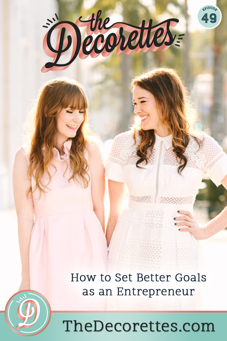 Vague goals are killing your business! And they can leave you feeling like a failure as an entrepreneur- and we don't want that. So how can you set better goals as a business owner? Well, darling, The Decorettes are breaking down their goal setting method so you can actually grow your business rather than dream about it!
