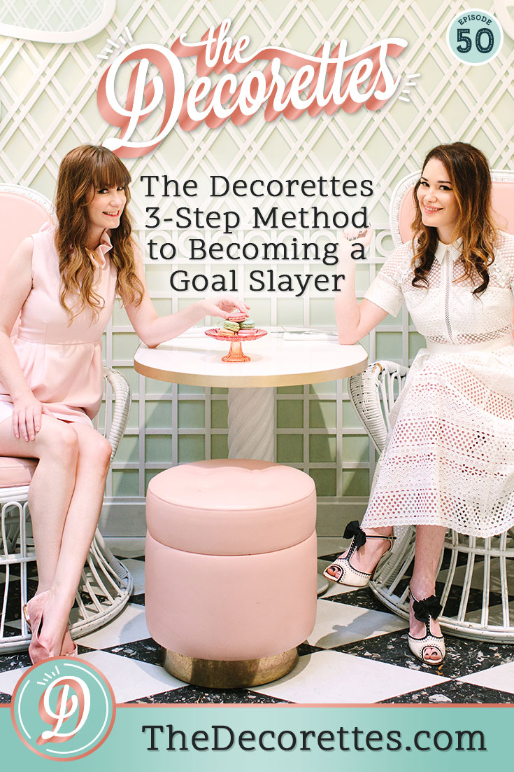 You know those goals you set at the beginning of the year? Those ones that will grow your business? Those ones that you already forgot about? We understand what it's like to be elated at the coming of a new year, and then feeling deflated by February because you just don't know how to go about achieving those goals. Well Decorette, this episode is for you! Just follow The Decorettes 3-step method to making sure you meet your goals and become a Goal Slayer!