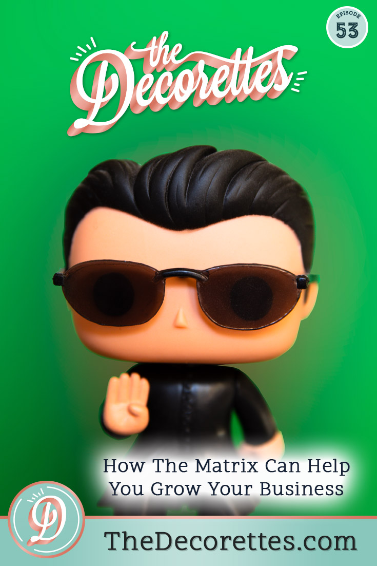 Want to land more client inquiries from your website? Then you need to show them how easy it will be to achieve success with your brand. This week on The Decorettes, we're showing you how The Matrix can help you grow your business be making the decision-making process to hiring you super easy Get ready to take the red pill!