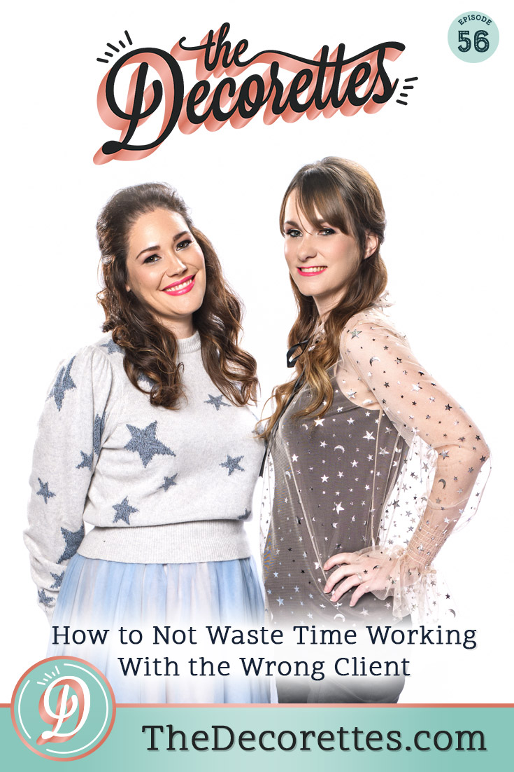 Working with the wrong clients is never a good idea! It's stressful, you're bending over backwards to help them, they're rarely happy, and you rarely make any money from the project. This week on The Decorettes we've got an easy solution to screening potential clients before you make the mistake of working with the baddies- and it's all about asking specific questions on the intake form on your website!