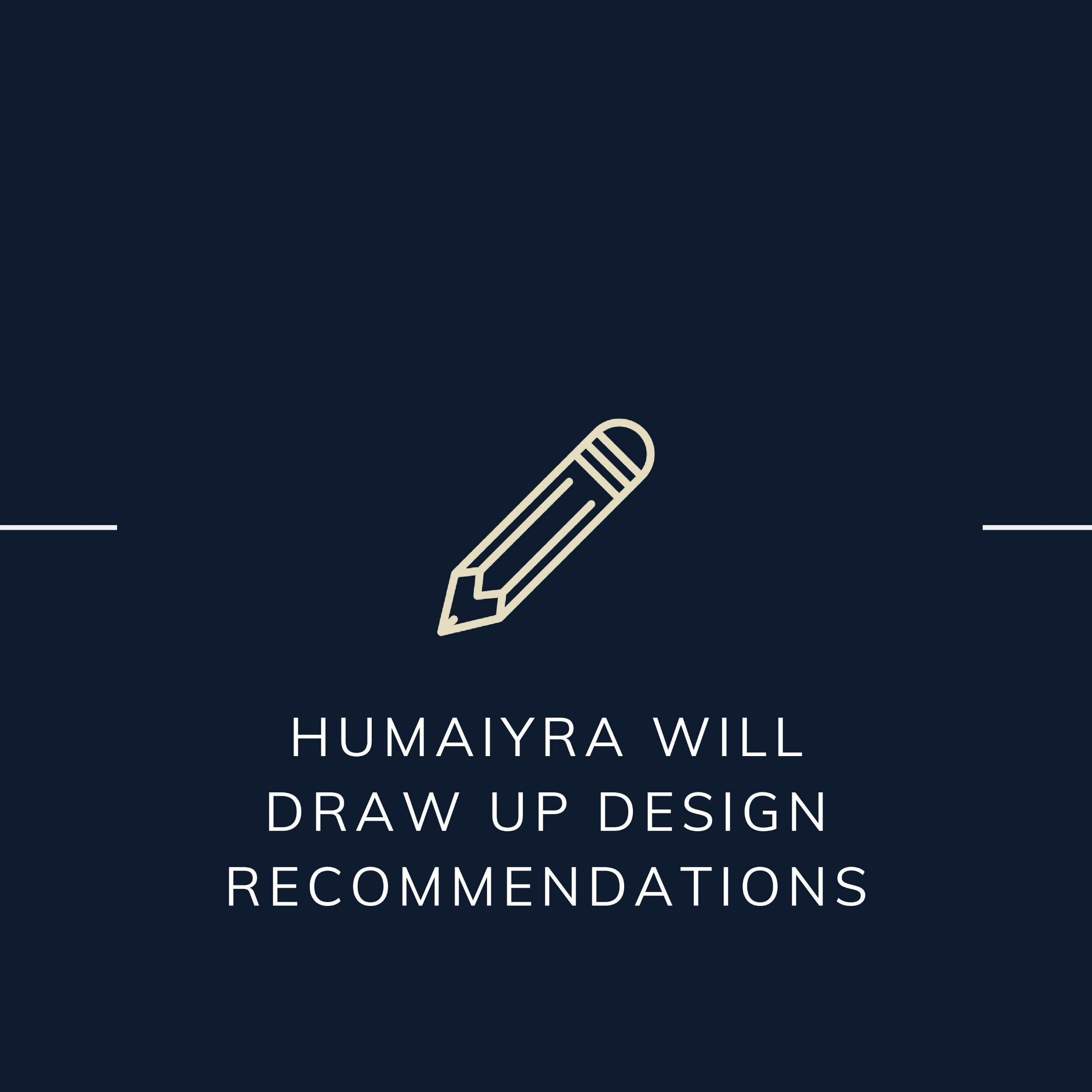 Humaiyra will draw up design recommendations