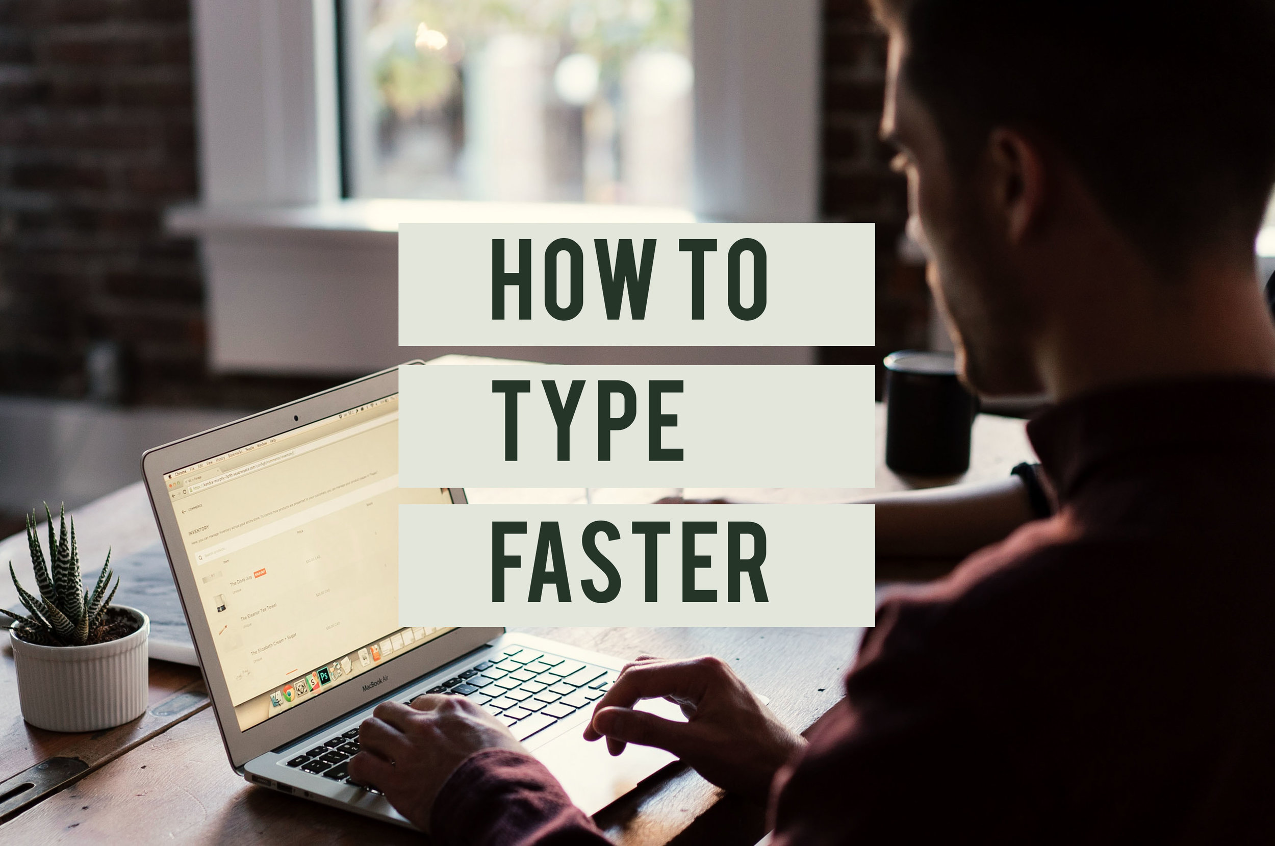 How To Type Faster.jpg