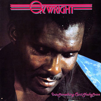 O.V.-Wright-–-Into-Something-I-Can't-Shake-Loose.jpg