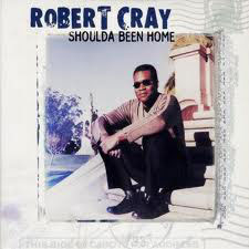 Robert-Cray-–-Shoulda-Been-Home.jpg