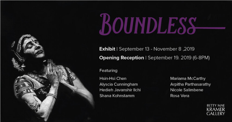 BOUNDLESS - Betty Mae Kramer Gallery - Opening Reception: September 19 6-8pmOn View: September 13 - November 8BOUNDLESS is an exhibition that explores the concept and practice of infinite expression through the work of eight women artists representing all forms of media that include painting, photography, video, installation art, scratch board art, 3D printing, textiles and mixed media.These women form a cohesive vision of what it is to actualize boundlessness through their art forms by challenging the norms of personal physicality and standards of beauty, arts as social practice, autobiography and otherworldliness.BOUNDLESS showcases the work of Hsin-Hsi Chen, Alyscia Cunningham, Hedieh Javanshir Ilchi, Shana Kohnstamm, Mariama McCarthy, Arpitha Parthasarathy, Nicole Salimbene, and Rosa Vera.