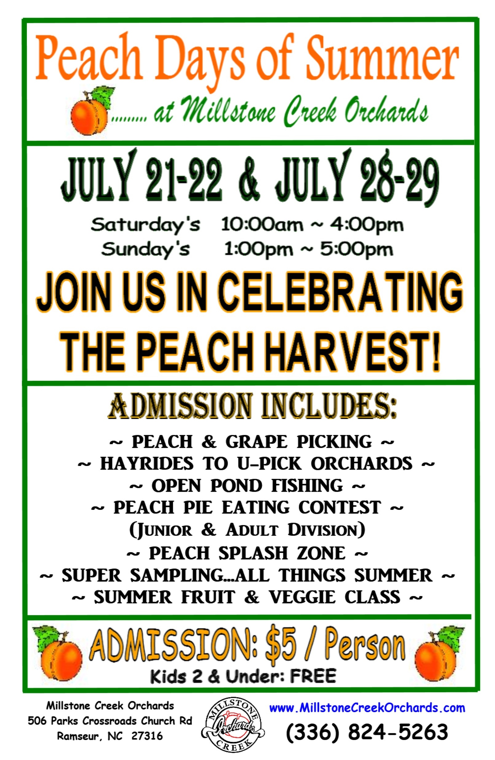 - Join us as we celebrate the Peach (and Grape) harvest with orchard family fun.  Admission includes Upick Peach Access, Hayrides, Super Sampling - All Things Peachy, Summer Fruit & Veggie Class, Open Pond Fishing, Peach Pie Eating Contest (Jr. & Adult Division) and Peach Splash Water Zone.  Kids 2 & under: FreePURCHASE TICKETS TO JOIN THE FUN!