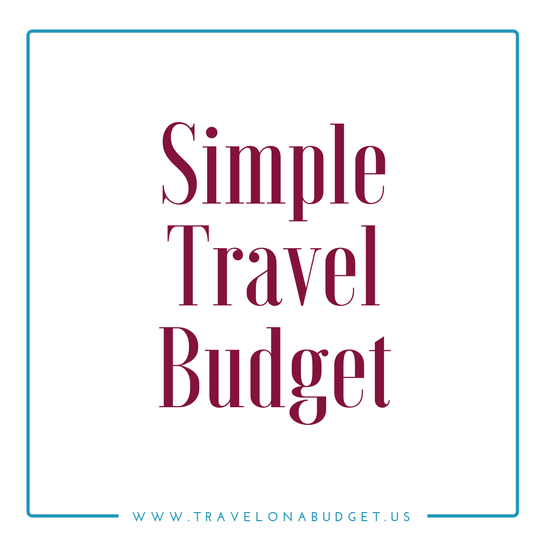 Simple Travel Budget - Travel on a Budget