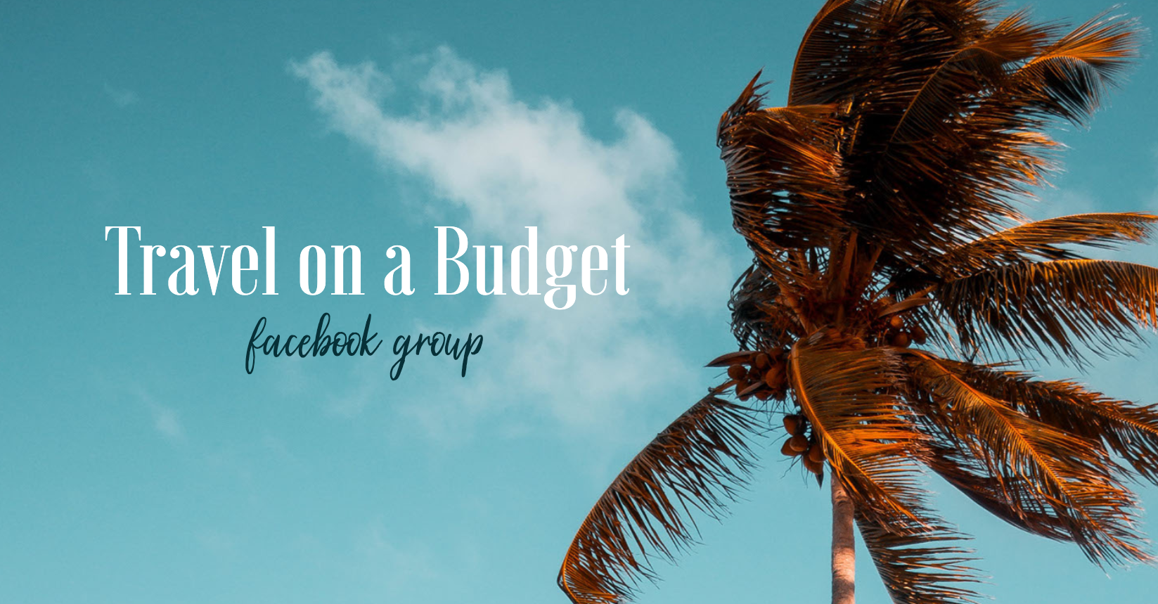 Travel on a Budget Facebook Group