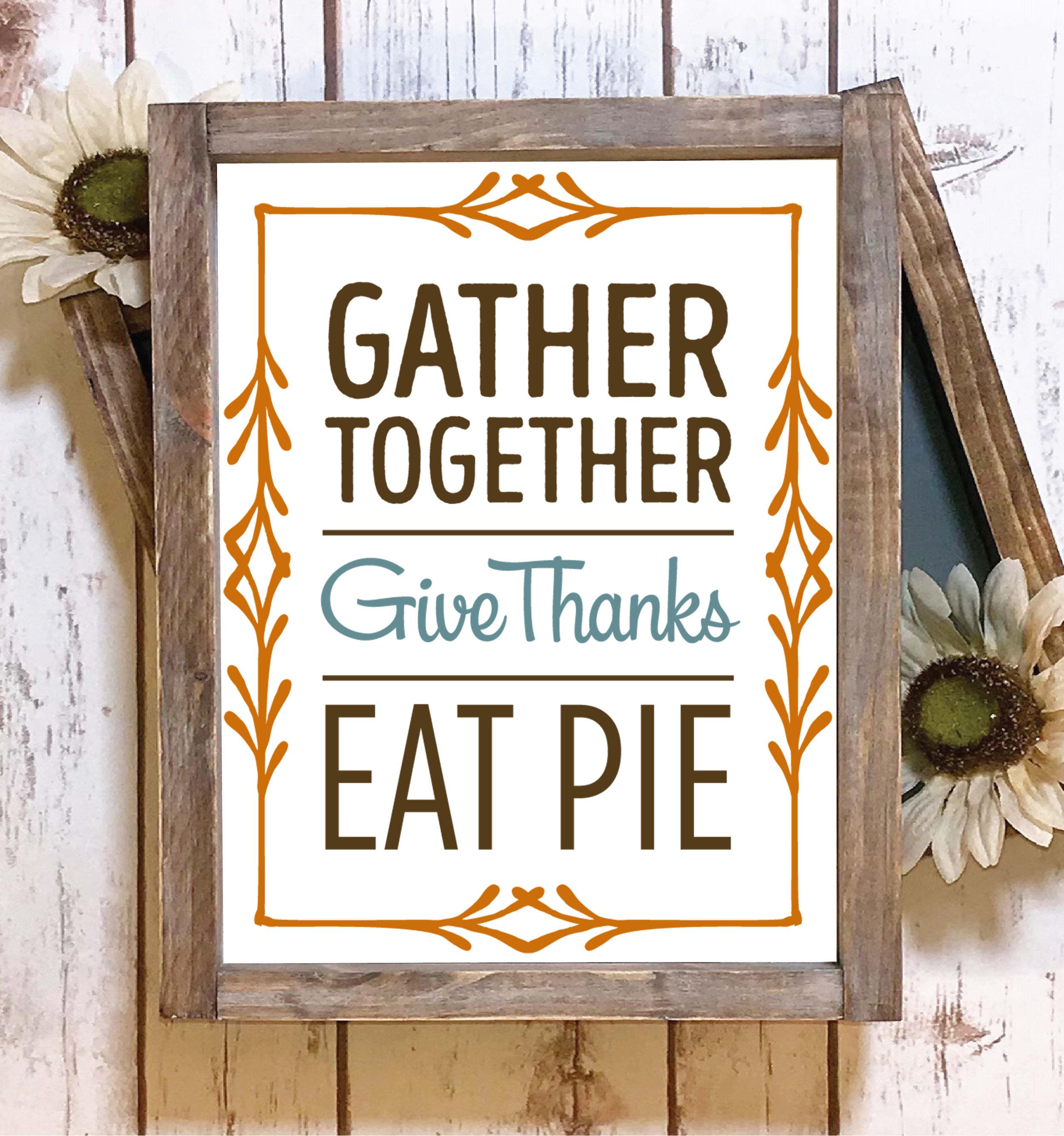 Gather Together Eat Pie.jpg