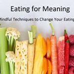 Eating for Meaning