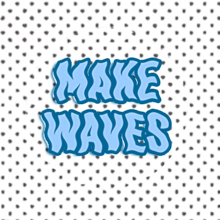 makewaves.jpg