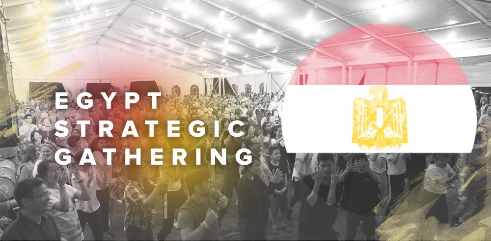 2018 Egypt Strategic Gathering - OCTOBER 3-6, 2018 | EGYPT