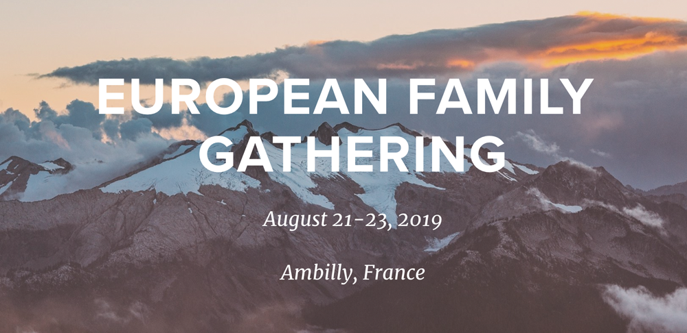 2019 European Family Gathering - AUGUST 21-23, 2019 | AMBILLY, FRANCE