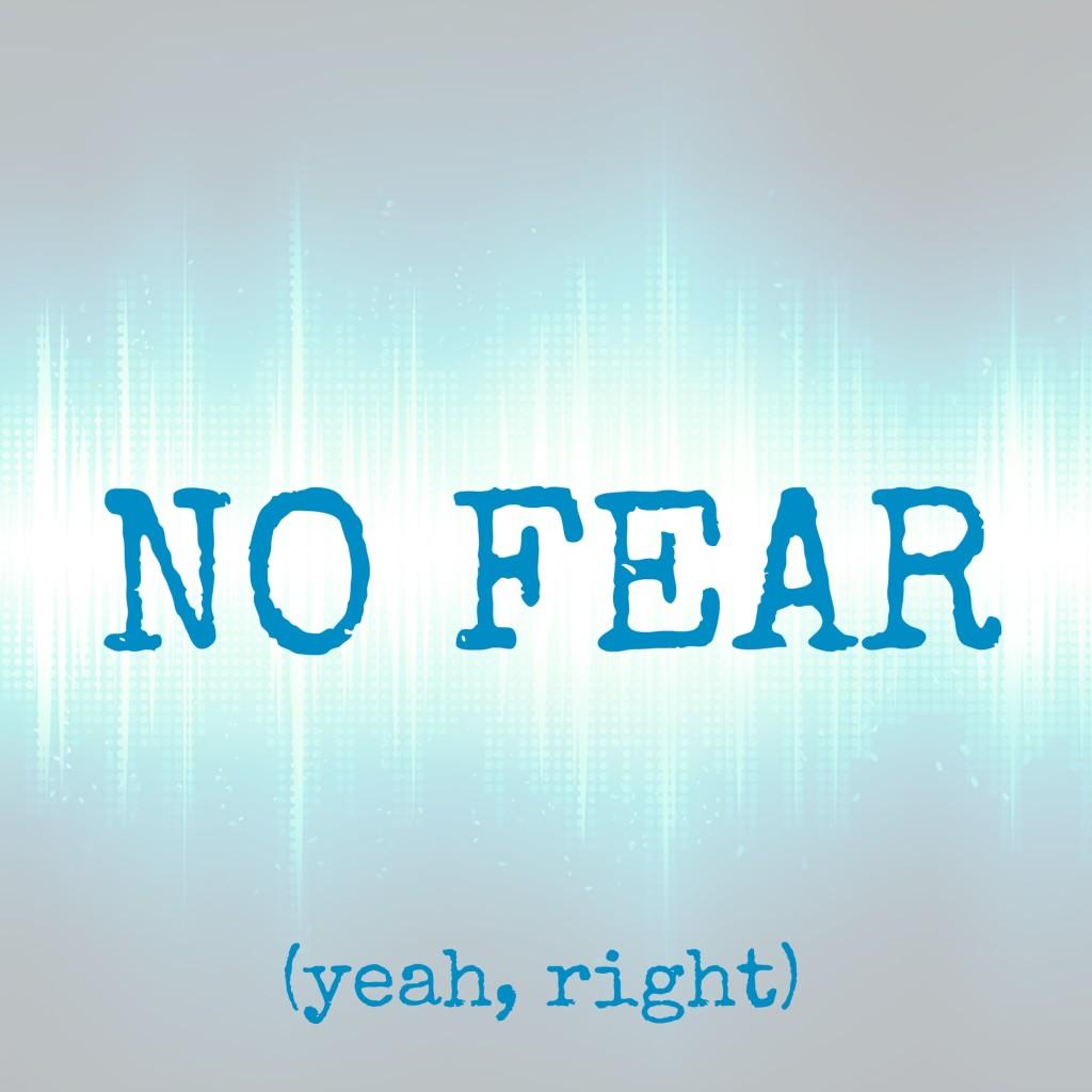 I'm not afraid