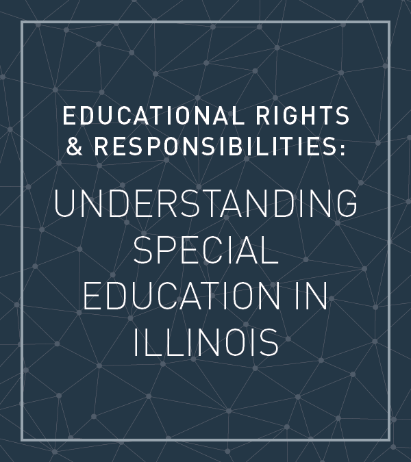 Educational Rights  & Responsibilities: Understanding Special Education in Illinois