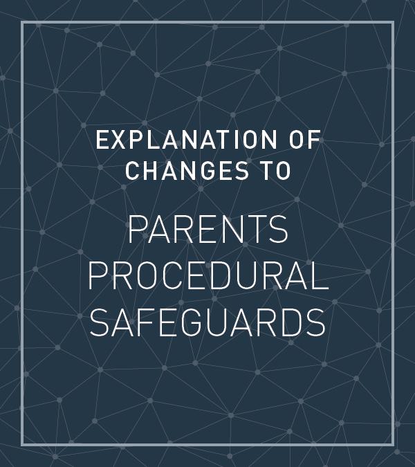 Explanation of  Changes to parents procedural safeguards