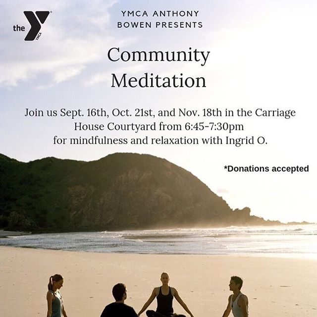 Meditate with me! Community meditation at @ymcabowen  tomorrow 6:45-7:30 near the carriage house. I'll be sharing insights and techniques from a recent 10 day training 🥰 Bring a friend, all are welcome, no Y membership needed 😁🧘♀️