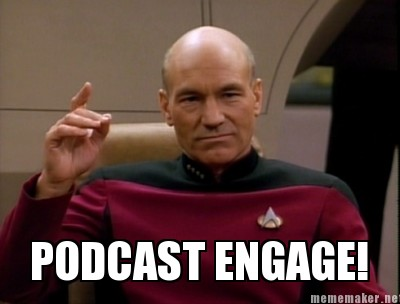 podcast engage meme.jpg