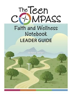 Teen Compass Faith & Wellness Leader Guide