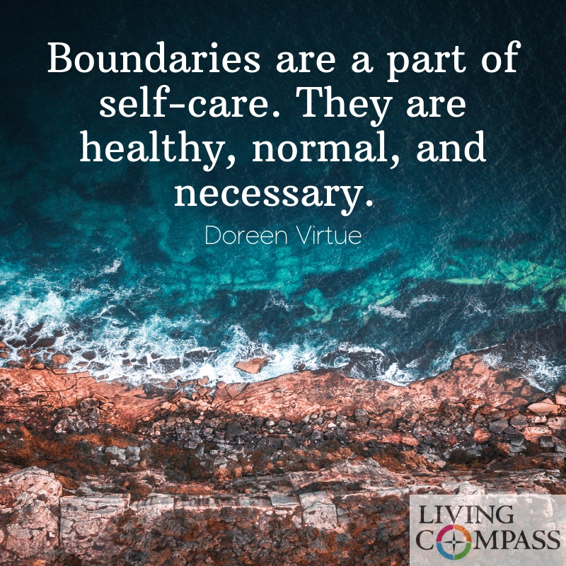 Boundaries are a part of self-care. They are healthy, normal, and necessary.
