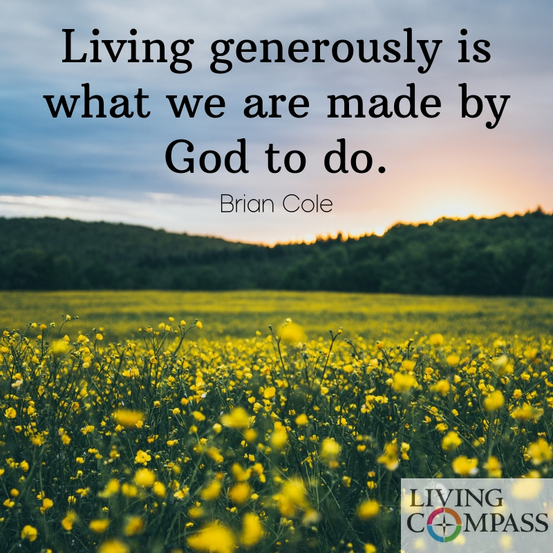 iving generously is what we are made by God to do.