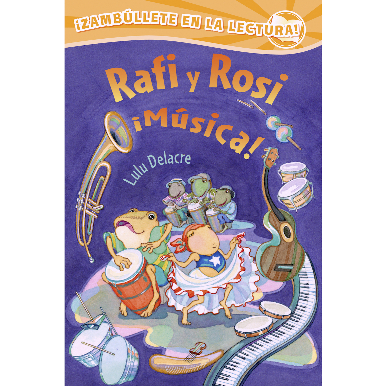 Rafi and Rosi Music! Rafi y Rosi ¡Música! by Lulu Delacre