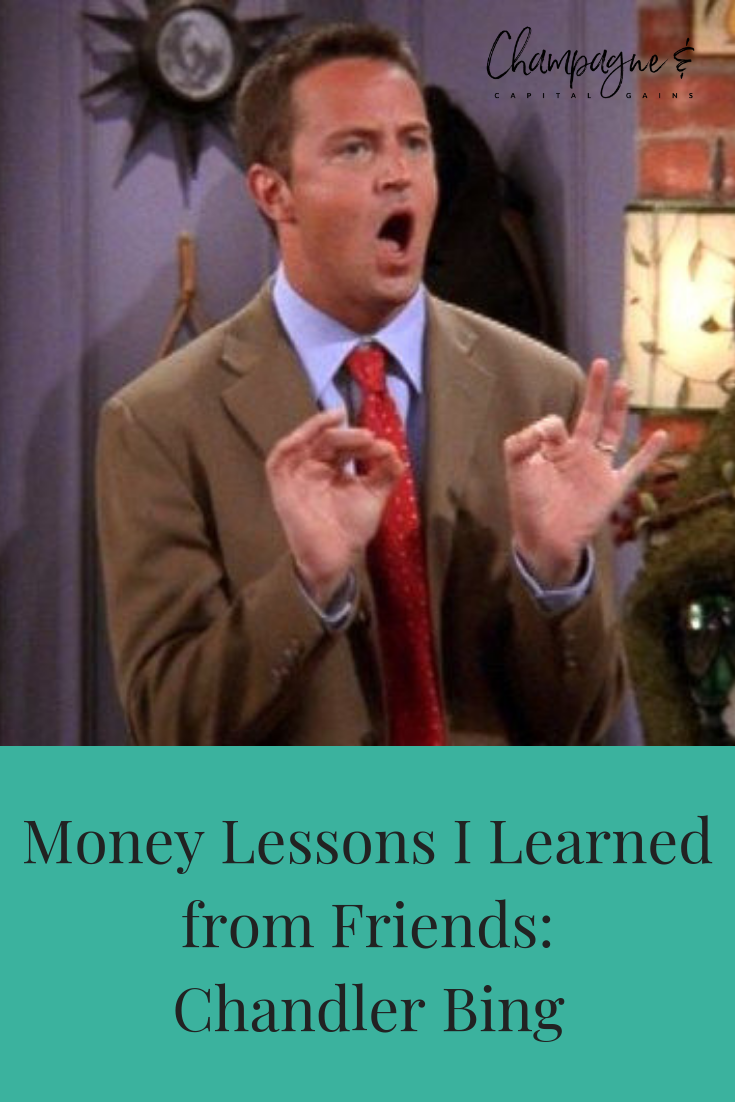 Money Lessons I Learned from Friends Chandler Bing