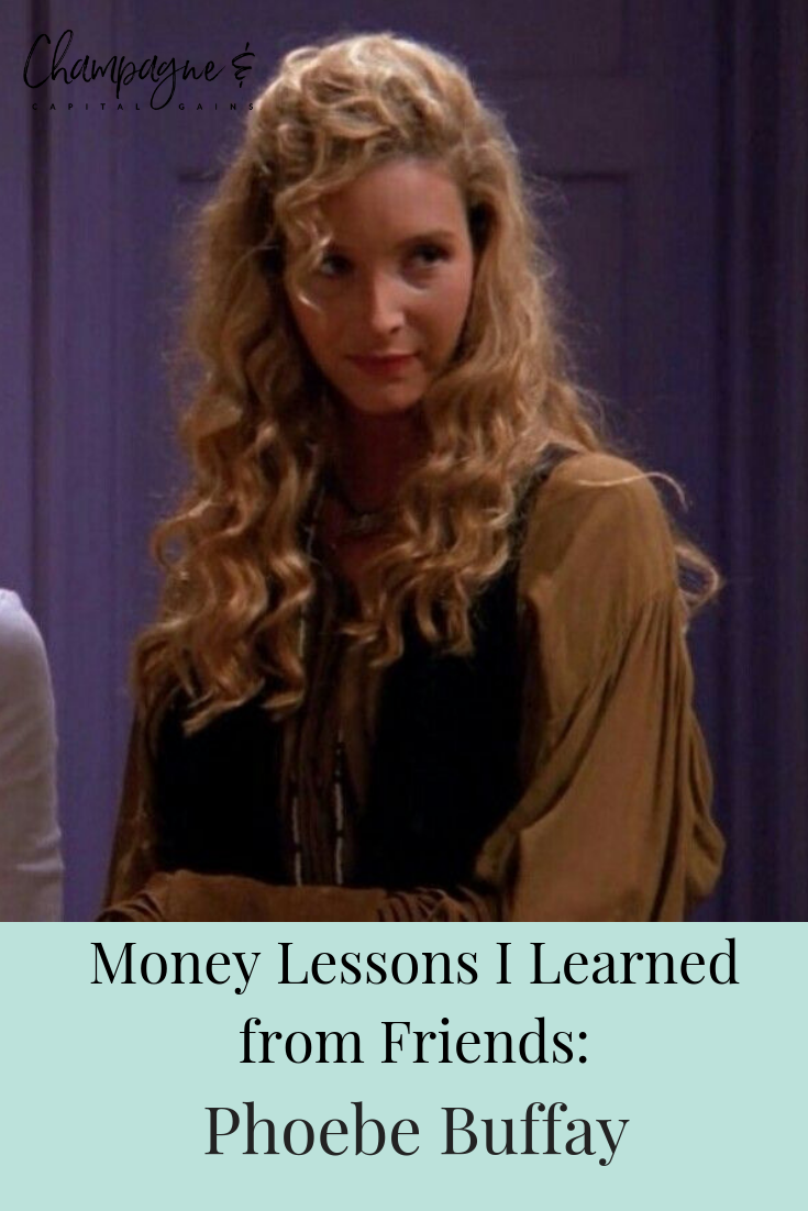 Money Lessons I Learned from Friends: Phoebe Buffay