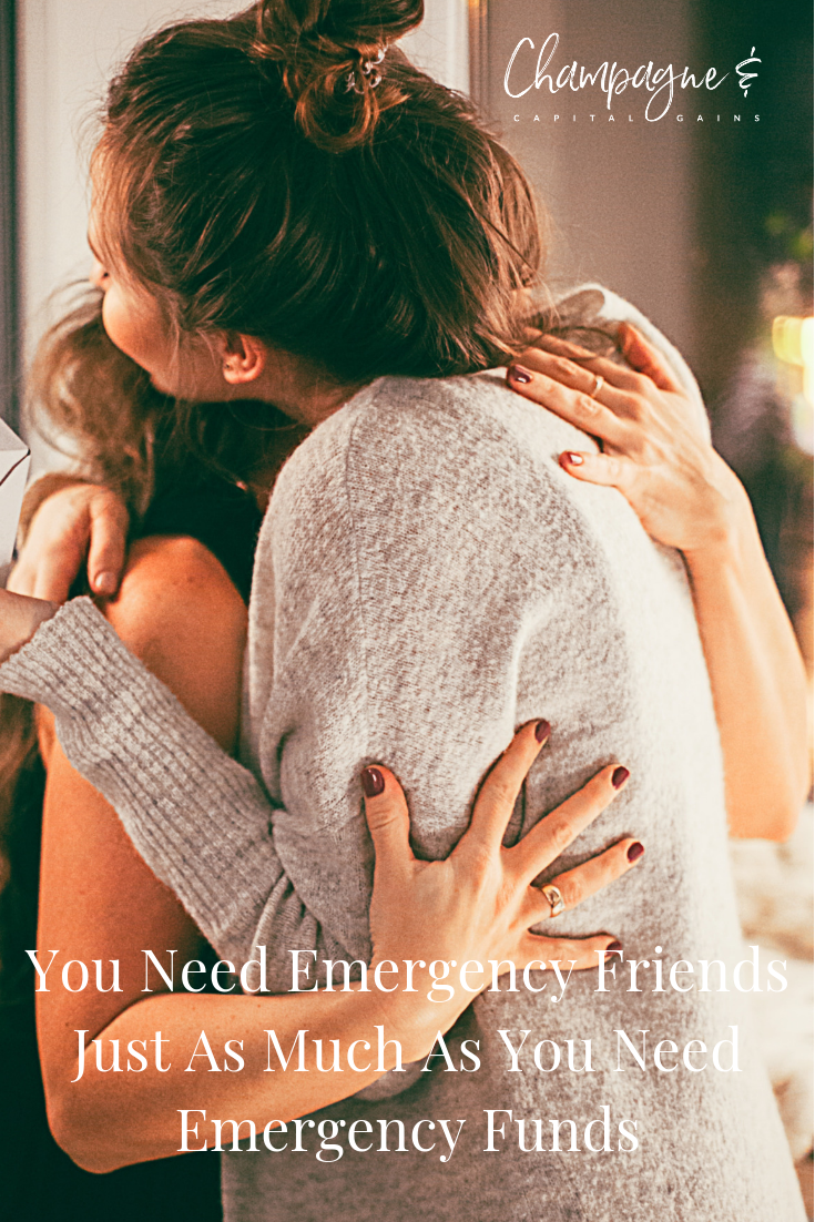 emergency friends are more important than emergency funds especially when your mom has cancer