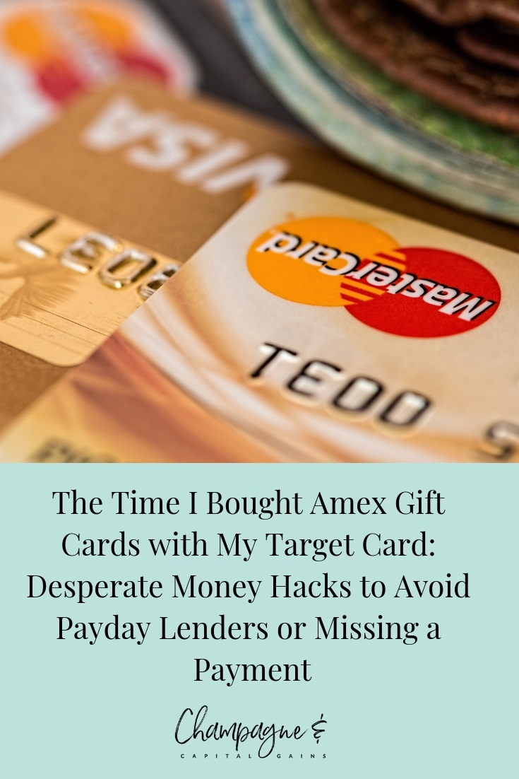 The Time I Bought Amex Gift Cards with My Target Card_ Desperate Money Hacks to Avoid Payday Lenders or Missing a Payment