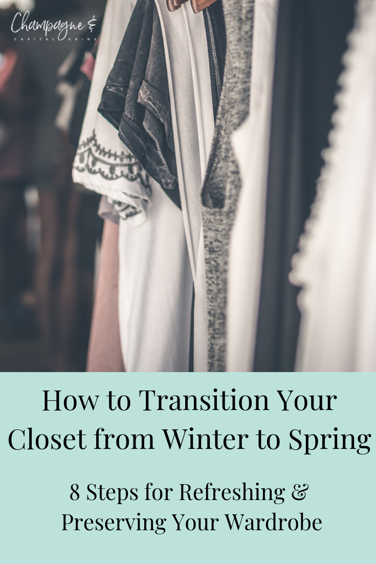 How to Transition Your Closet from Winter to Spring_ 8 Steps for Refreshing & Preserving Your Wardrobe.png