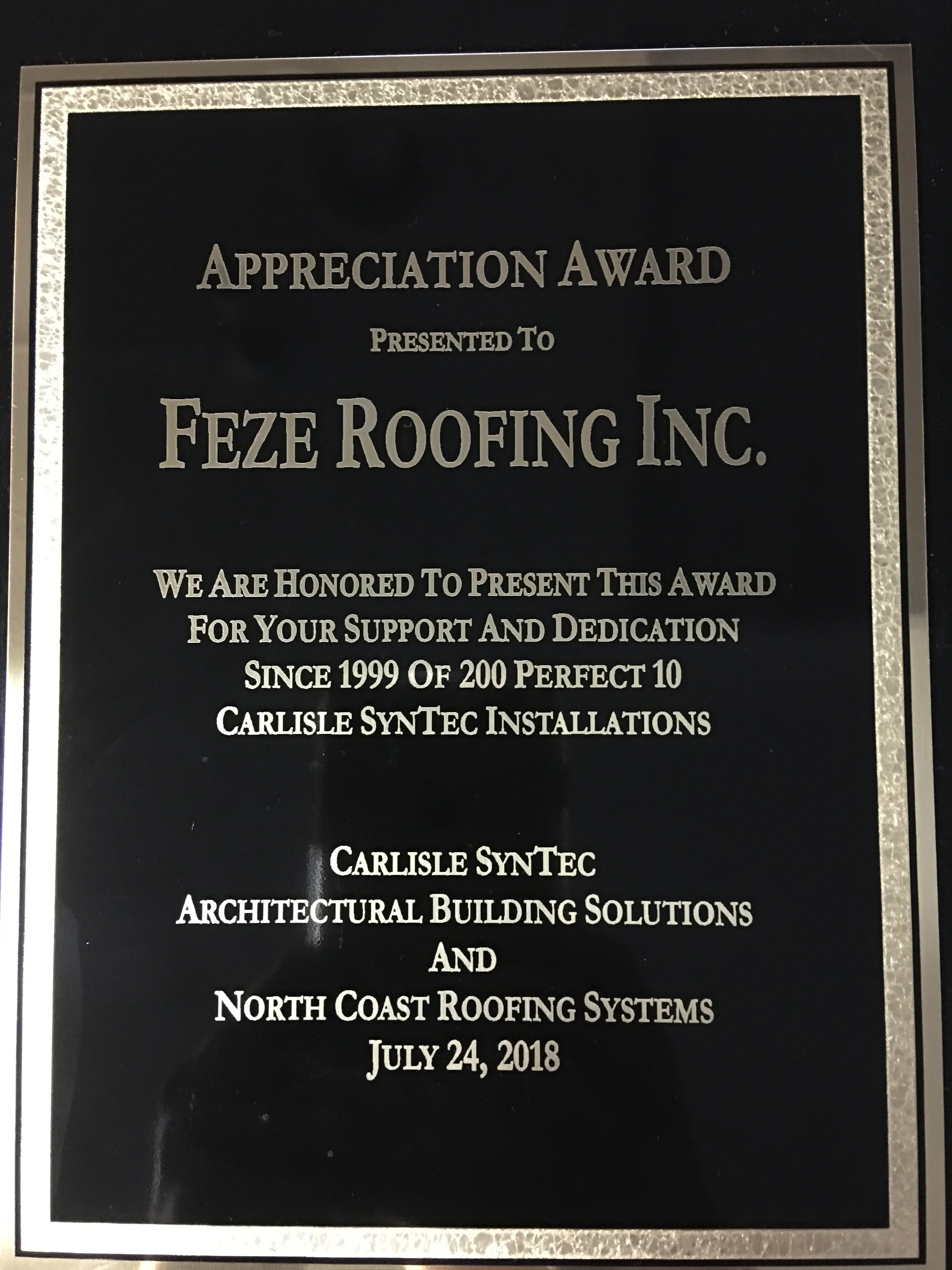 Feze Roofing Awarded Carlisle SynTec Honor - Feze Roofing, Inc.© is pleased and grateful to announce that we have been recognized by Carlisle SynTec, Architectural Building Solutions, and North Coast Roofing Systems for installing 200 perfect 10 Carlisle SynTec roofing installations since 1990.