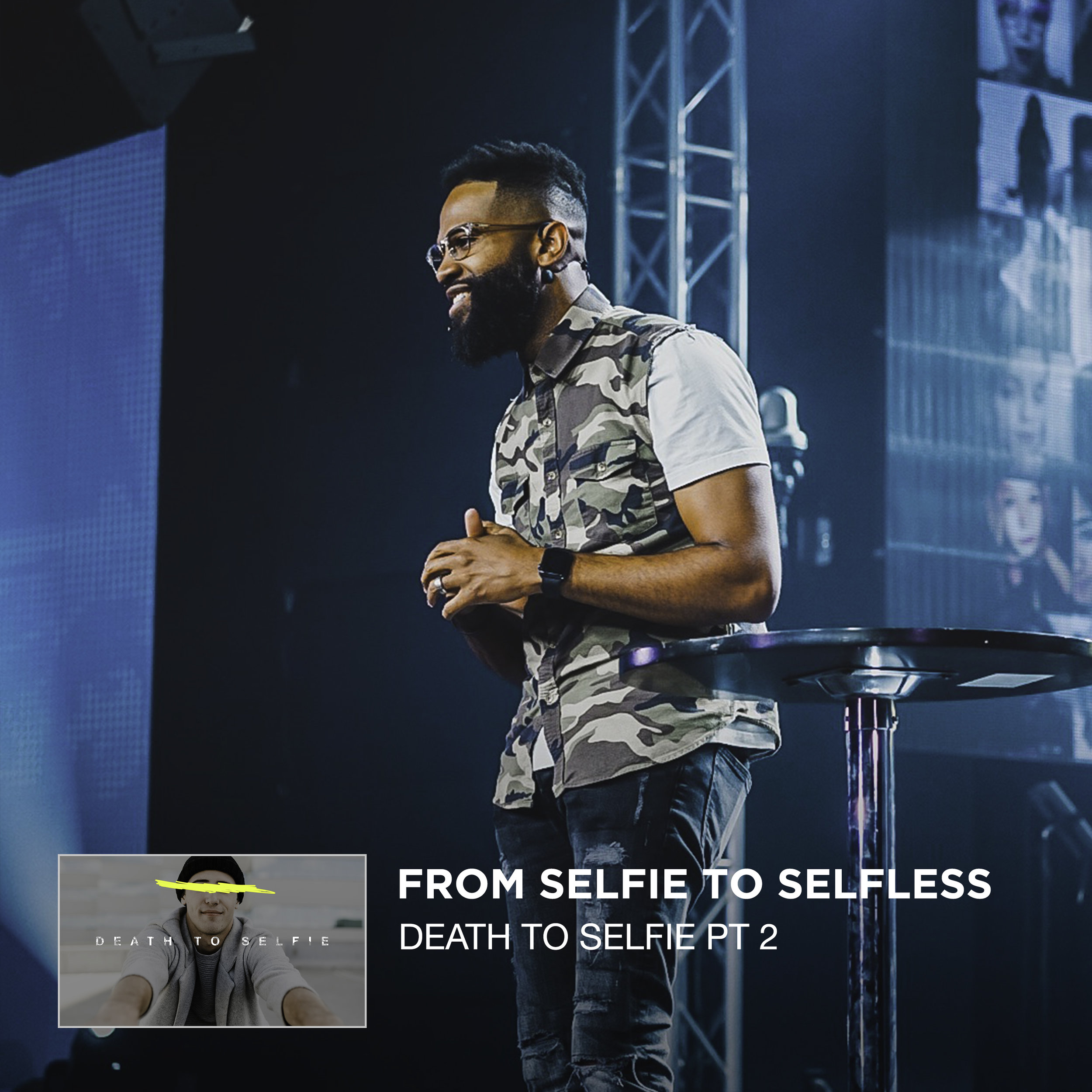 Death To Selfie Pt 2 - From Selfie To Selfless - Anthony Dorris Web.jpg