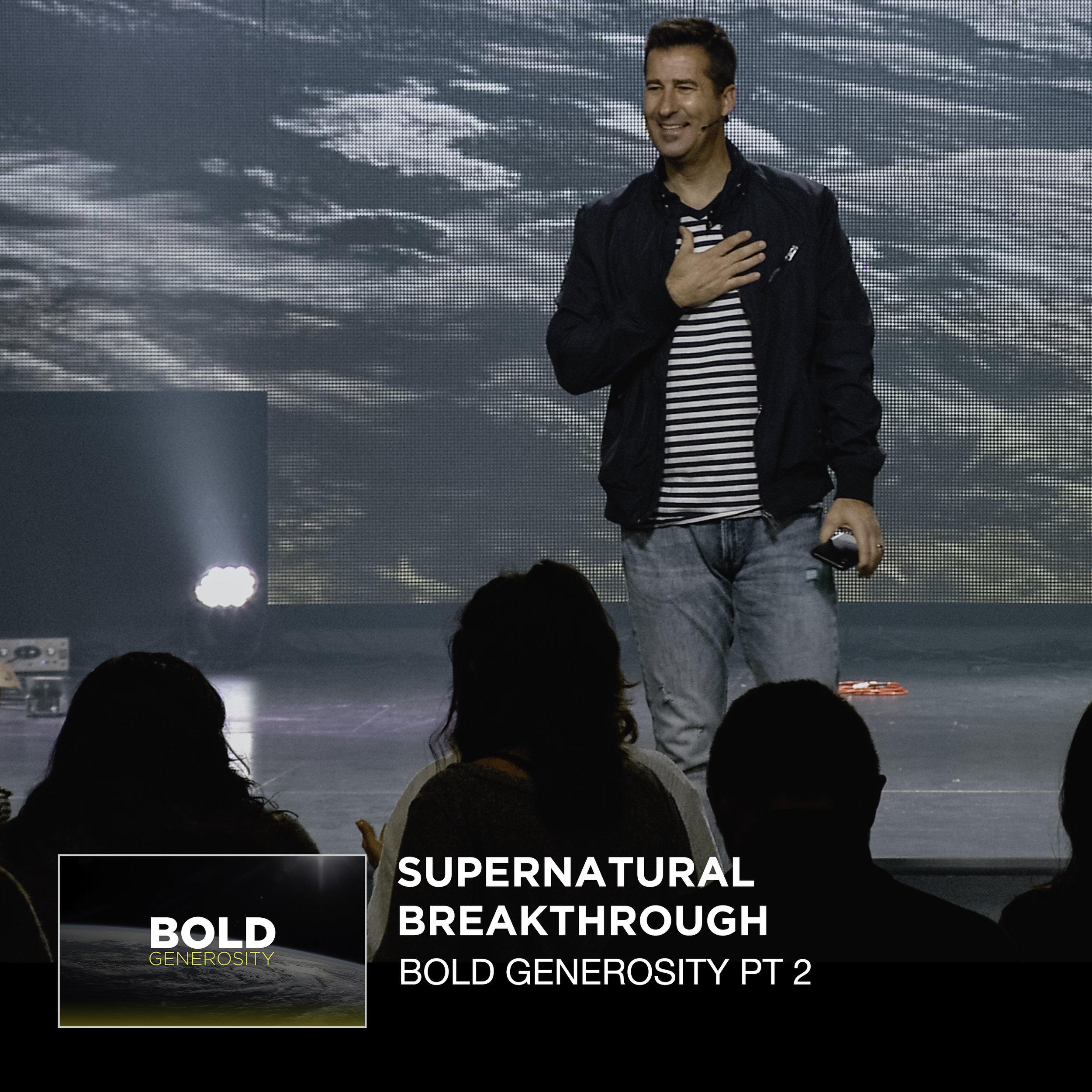 Bold Generosity Pt 2 _ Supernatural Breakthrough _ Jared Ming Web.jpg
