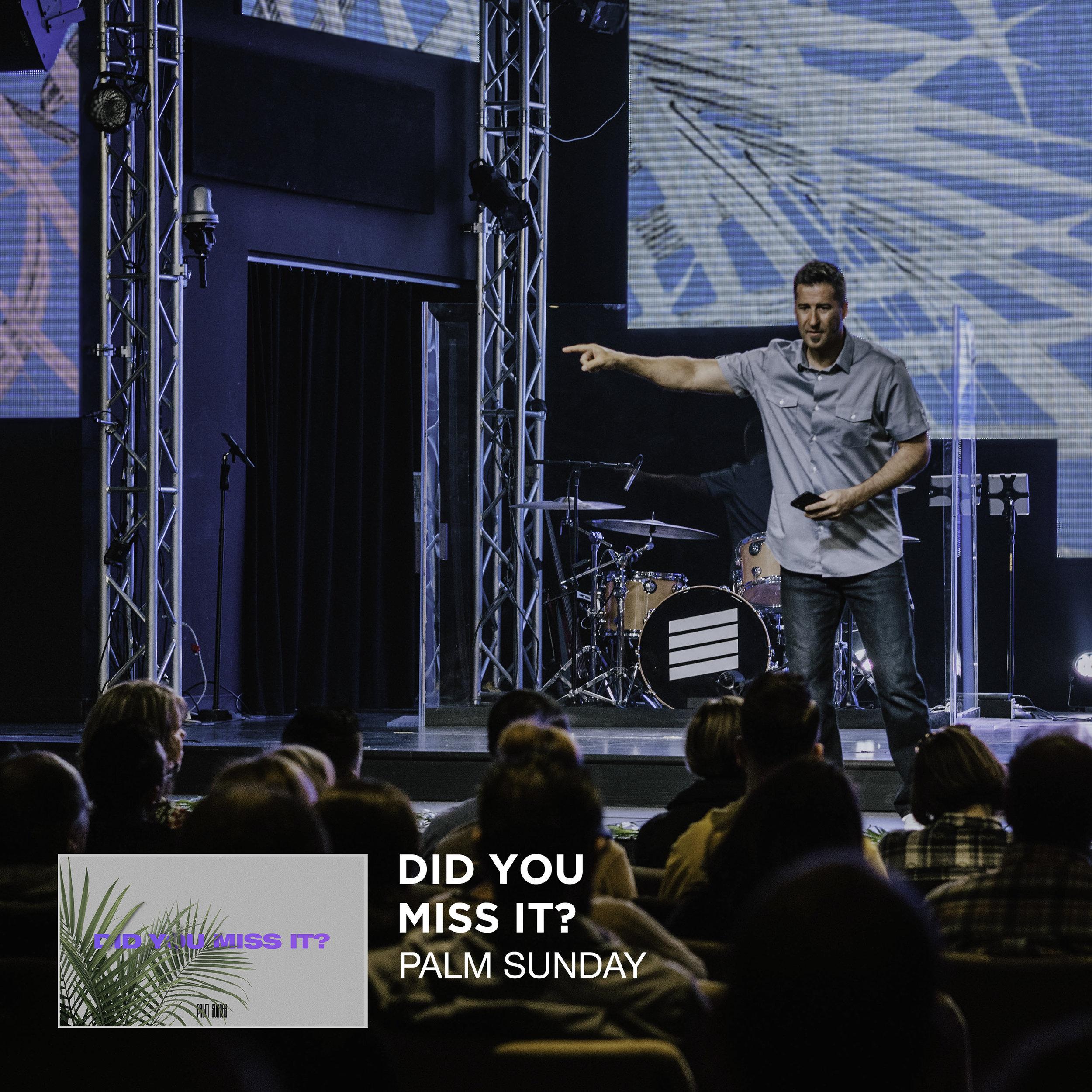 Palm Sunday _ Did You Miss It_ _ Jared Ming Web.jpg