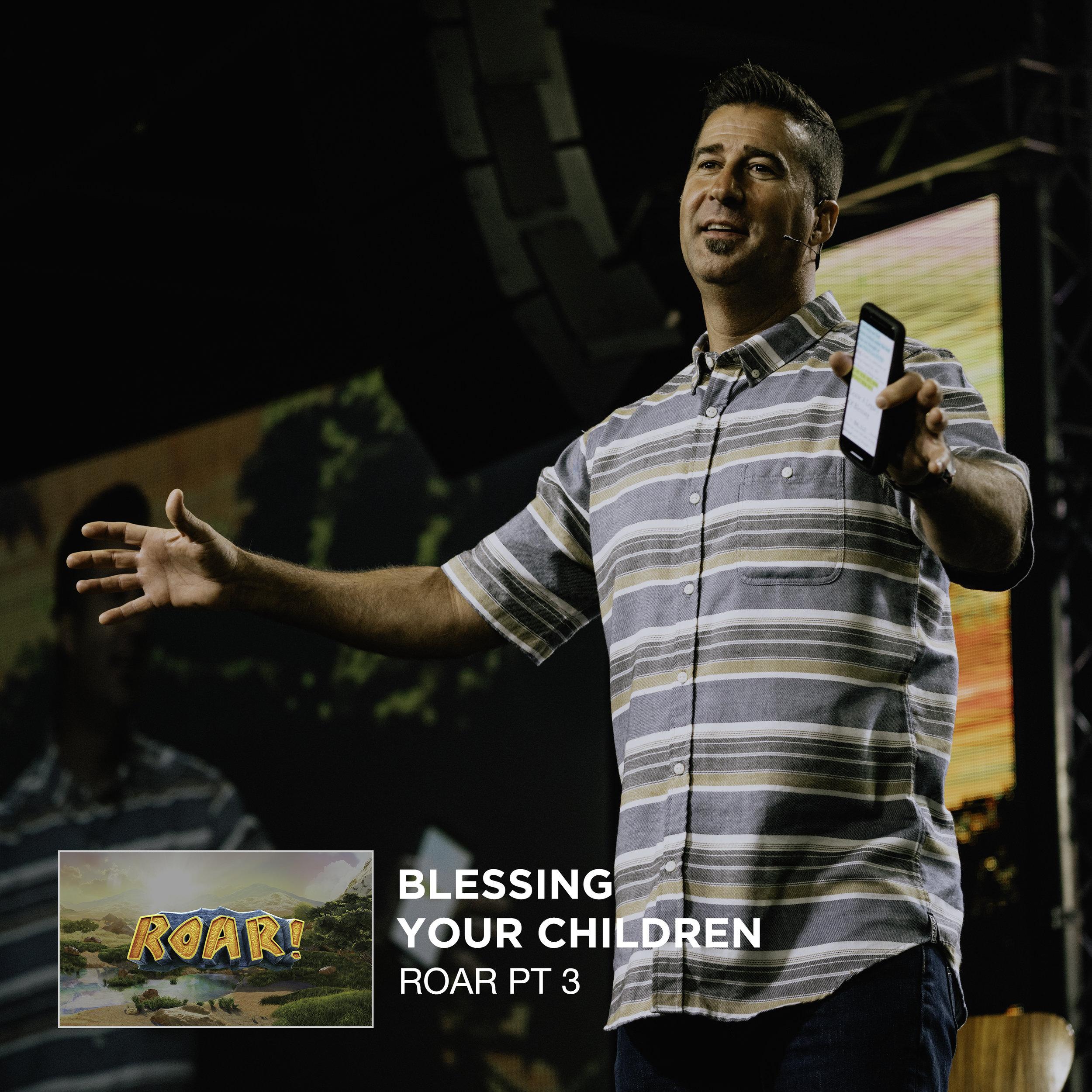 Roar Pt 3 _ Blessing Your Children _ Jared Ming Web.jpg