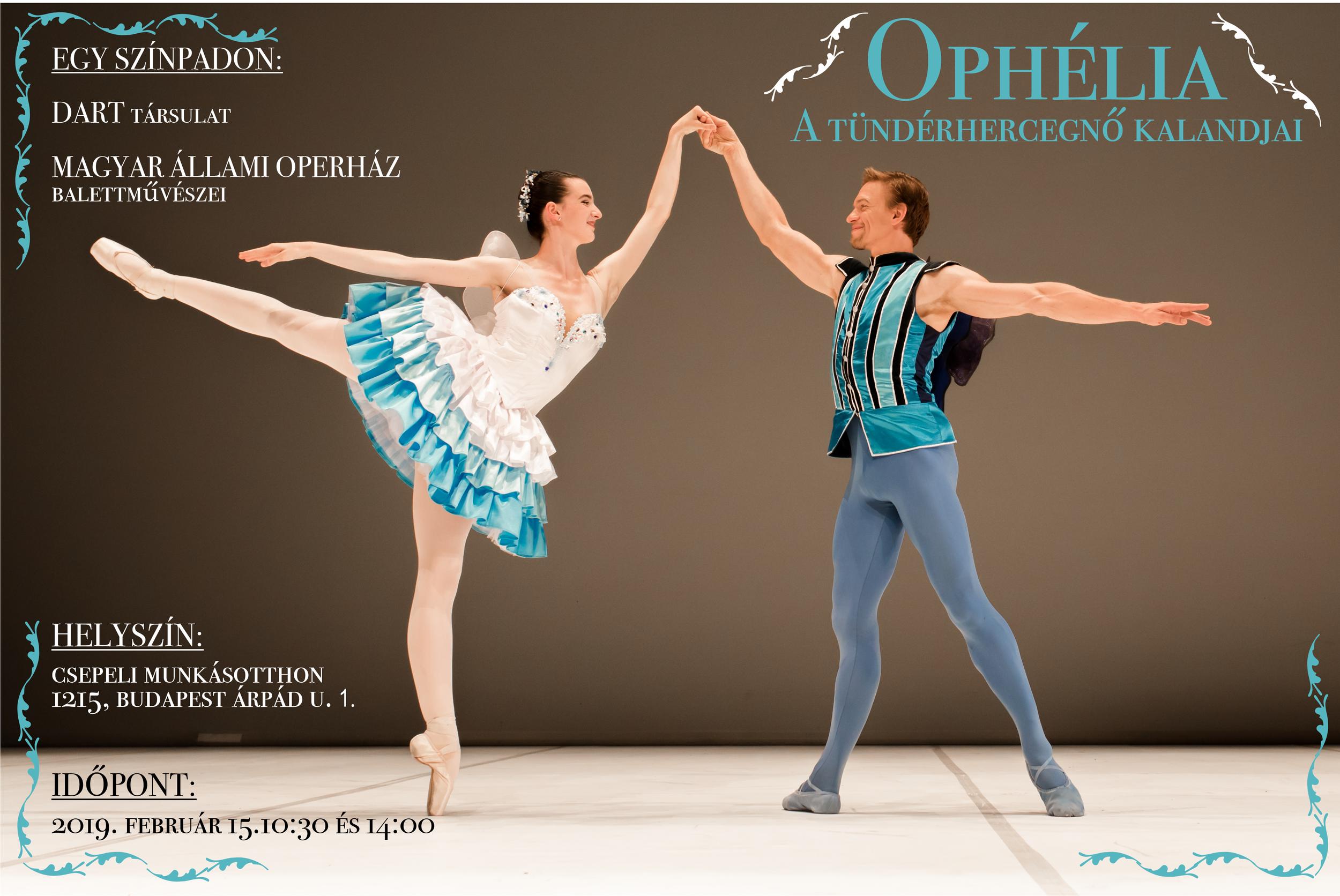 Ophélia - Időpont: 2019. február 15. 10.30 és 14.00Helyszín: Csepeli Munkásotthon